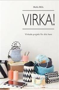 Molla Mills Virka! -bok virkade project för ditt hem