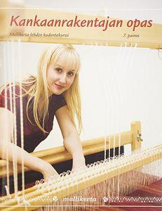 Kankaanrakentajan opas (in Finnish)